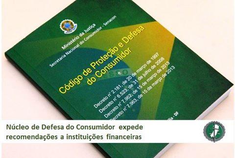 Núcleo de Defesa do Consumidor expede recomendações a instituições financeiras