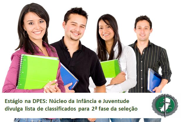 Estágio DPES: Núcleo da Infância e Juventude divulga lista de classificados para 2ª fase da seleção