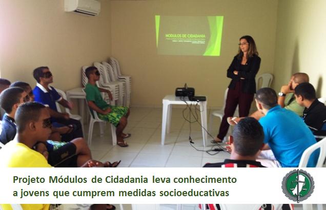 Projeto Módulos de Cidadania leva conhecimento a jovens que cumprem medidas socioeducativas