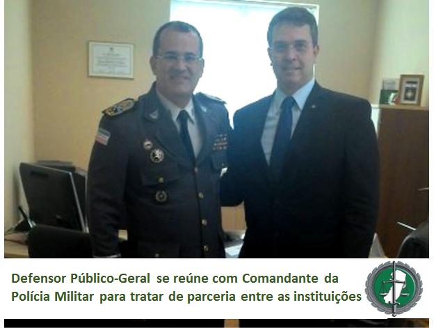 Defensor Público-Geral se reúne com Comandante da PM para tratar da parceria entre as instituições