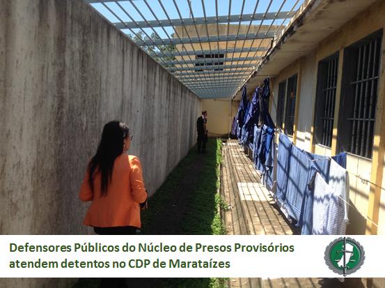 Defensores Públicos do Núcleo de Presos Provisórios atendem detentos no CDP de Marataízes